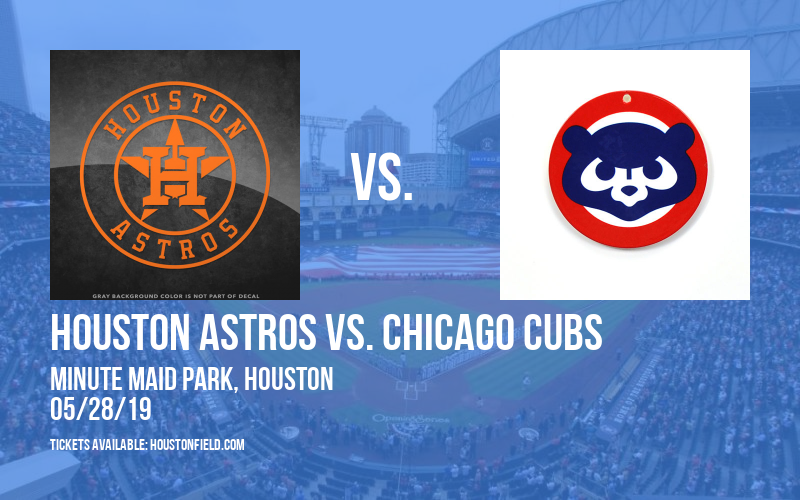 Houston Astros vs. Chicago Cubs at Minute Maid Park