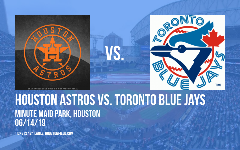 Houston Astros vs. Toronto Blue Jays at Minute Maid Park