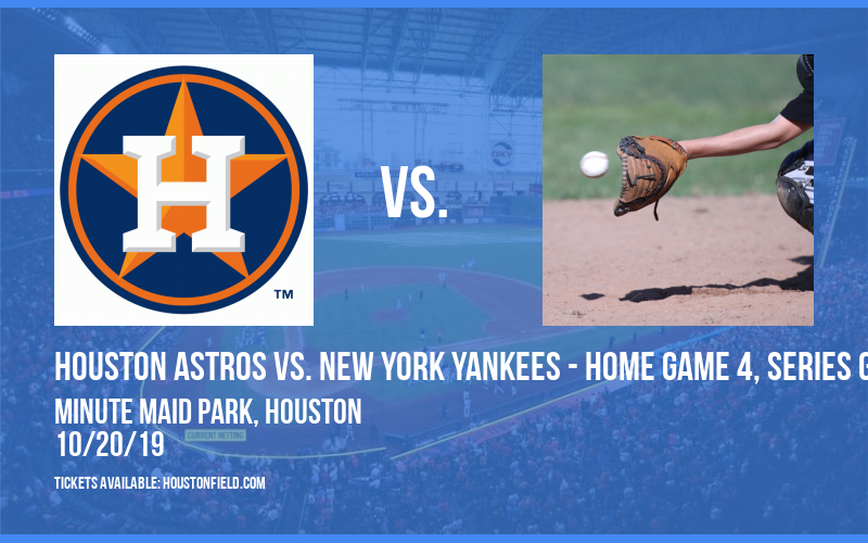 ALCS: Houston Astros vs. New York Yankees - Home Game 4, Series Game 7 (If Necessary) at Minute Maid Park