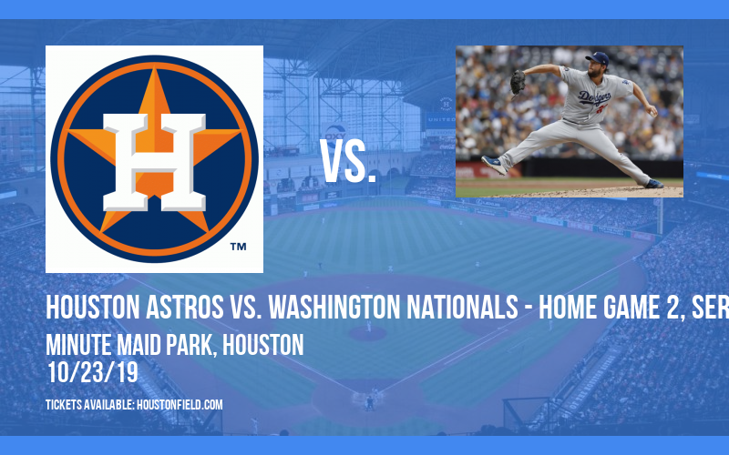 World Series: Houston Astros vs. Washington Nationals - Home Game 2, Series Game 2 at Minute Maid Park