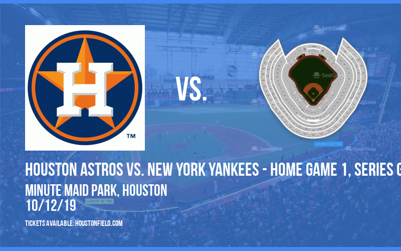 ALCS: Houston Astros vs. New York Yankees - Home Game 1, Series Game 1 (If Necessary) at Minute Maid Park