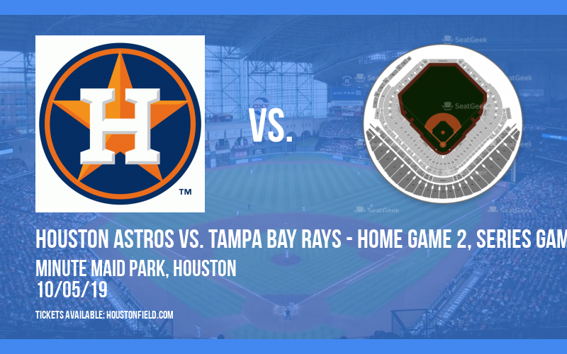 ALDS: Houston Astros vs. Tampa Bay Rays - Home Game 2, Series Game 2 at Minute Maid Park