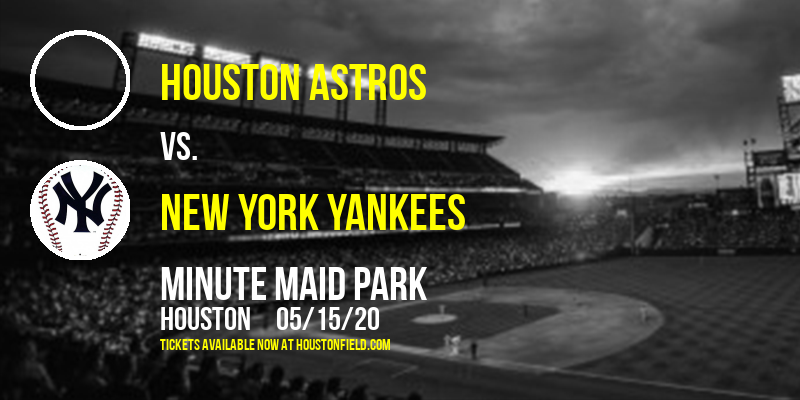 Houston Astros vs. New York Yankees at Minute Maid Park