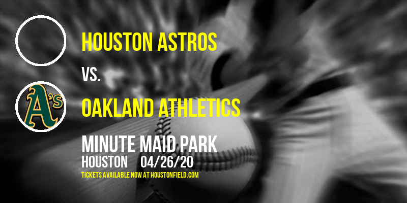 Houston Astros vs. Oakland Athletics [CANCELLED] at Minute Maid Park