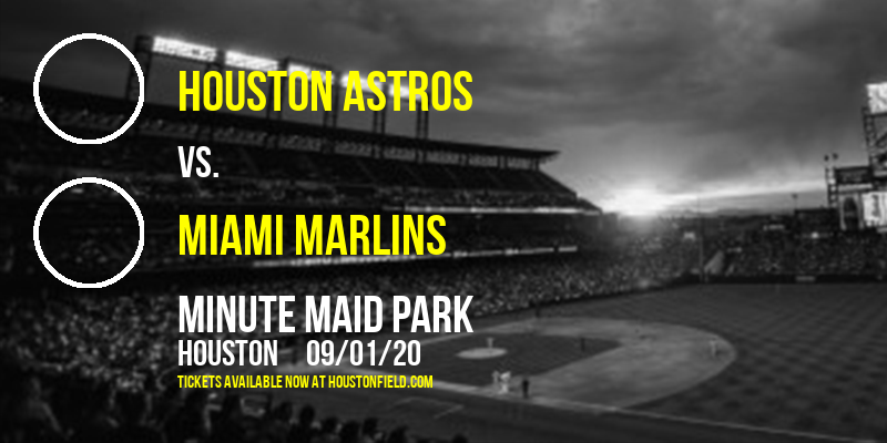 Houston Astros vs. Miami Marlins at Minute Maid Park