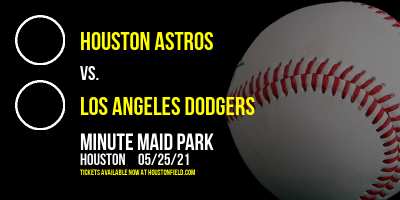Houston Astros vs. Los Angeles Dodgers at Minute Maid Park