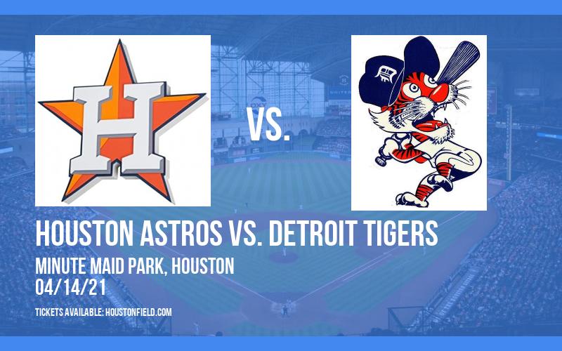 Houston Astros vs. Detroit Tigers at Minute Maid Park