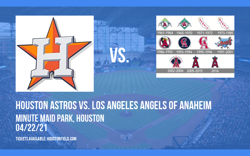 Houston Astros vs. Los Angeles Angels of Anaheim at Minute Maid Park