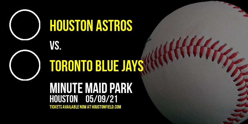 Houston Astros vs. Toronto Blue Jays [CANCELLED] at Minute Maid Park