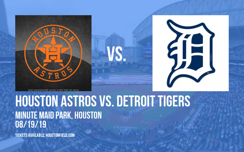 Houston Astros vs. Detroit Tigers at Minute Maid Park