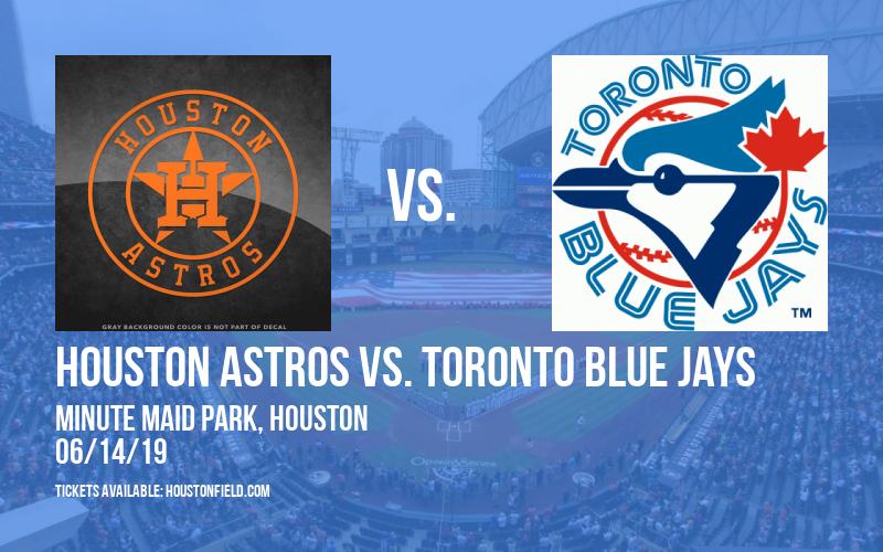 Houston Astros vs. Toronto Blue Jays at Minute Maid Park