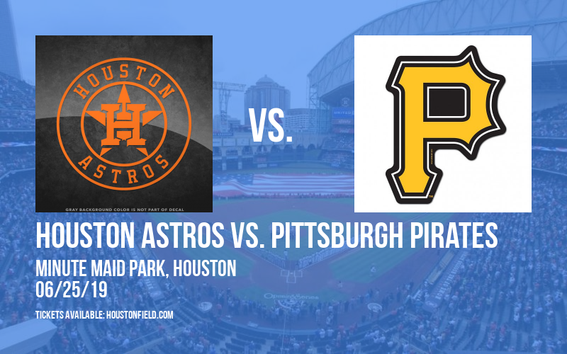Houston Astros vs. Pittsburgh Pirates at Minute Maid Park