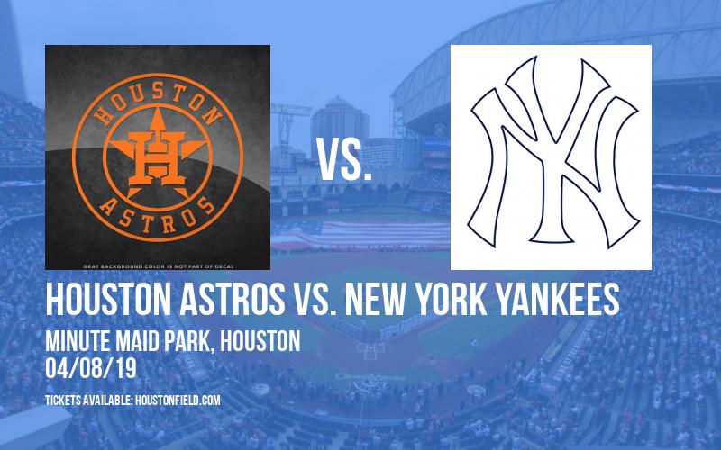 Houston Astros vs. New York Yankees at Minute Maid Park