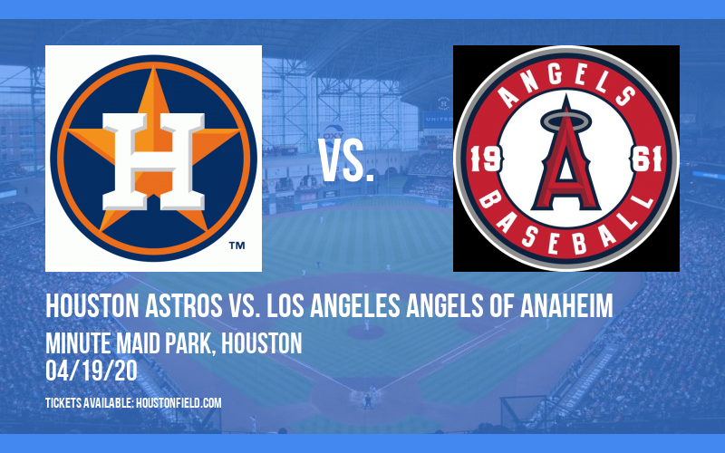 Houston Astros vs. Los Angeles Angels of Anaheim [CANCELLED] at Minute Maid Park