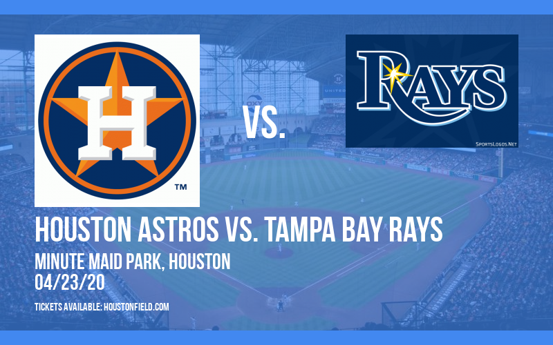 Houston Astros vs. Tampa Bay Rays [CANCELLED] at Minute Maid Park