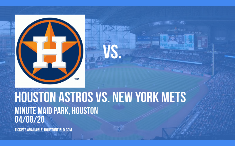 Houston Astros vs. New York Mets [CANCELLED] at Minute Maid Park