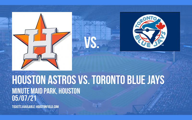 Houston Astros vs. Toronto Blue Jays [CANCELLED] at Minute Maid Park