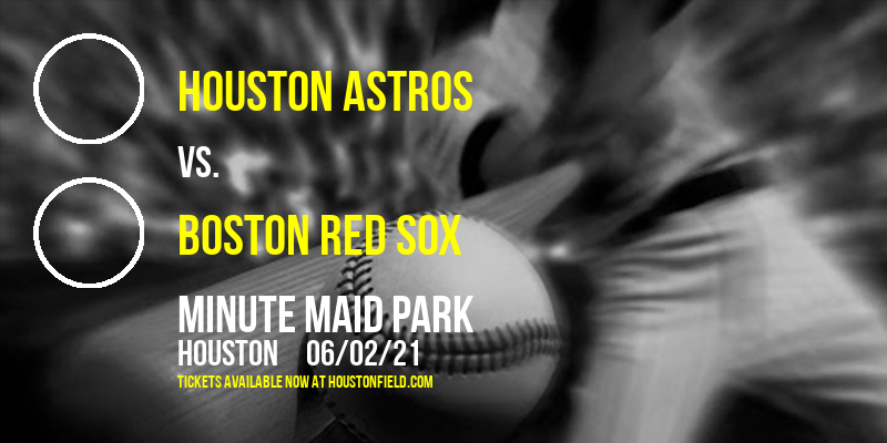 Houston Astros vs. Boston Red Sox [CANCELLED] at Minute Maid Park