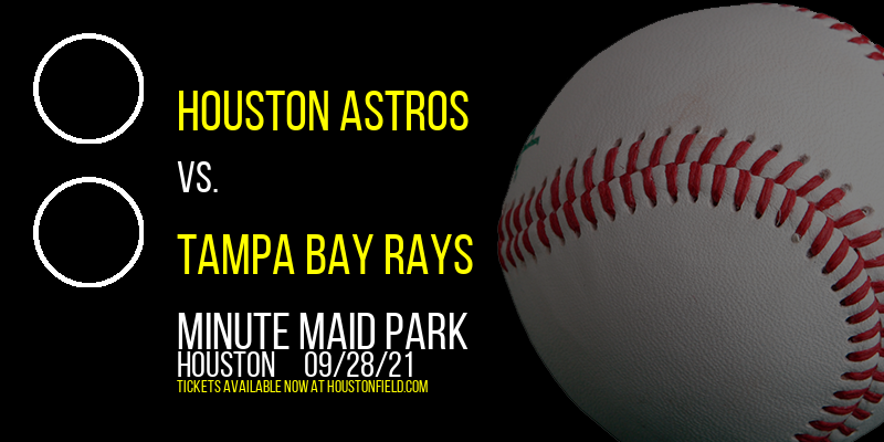 Houston Astros vs. Tampa Bay Rays at Minute Maid Park