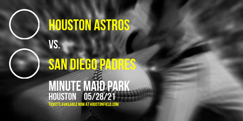 Houston Astros vs. San Diego Padres at Minute Maid Park